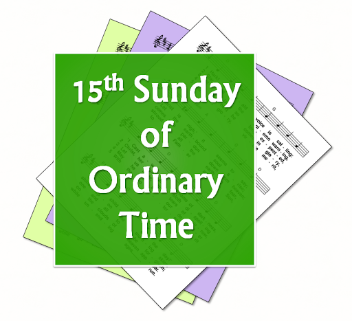 15th sunday ordinary time mass hymn suggestions